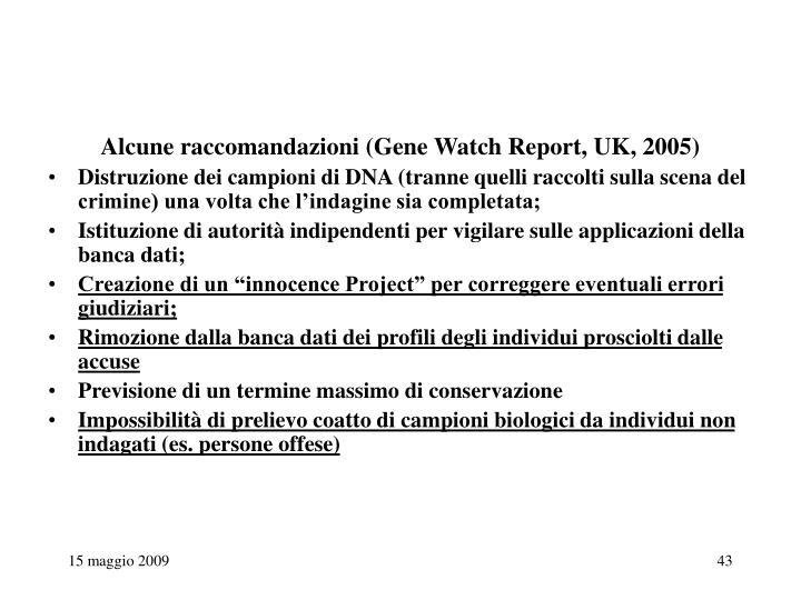 Alcune raccomandazioni (Gene Watch Report, UK, 2005)