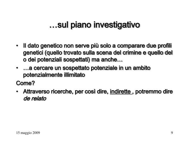 …sul piano investigativo