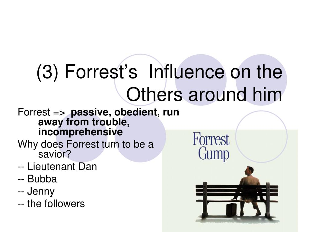(3) Forrest's  Influence on the Others around him