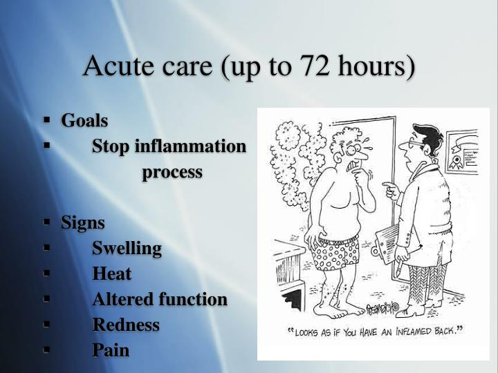 Acute care up to 72 hours