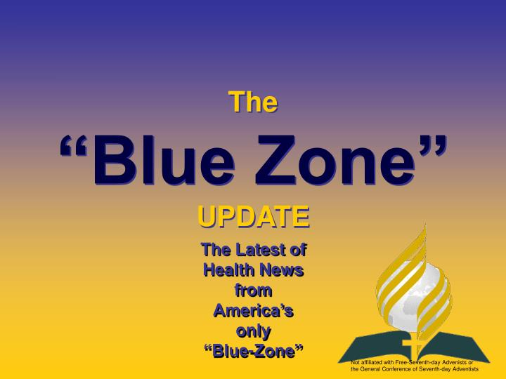 The blue zone update