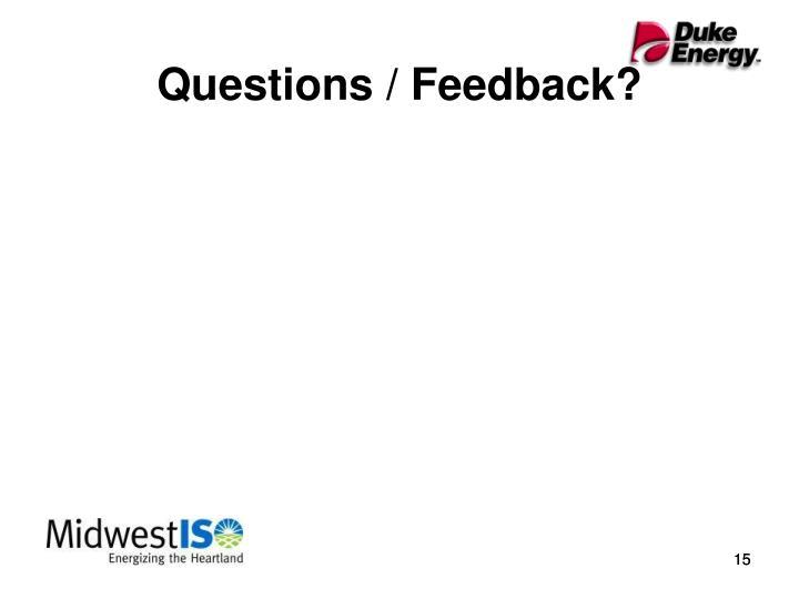 Questions / Feedback?