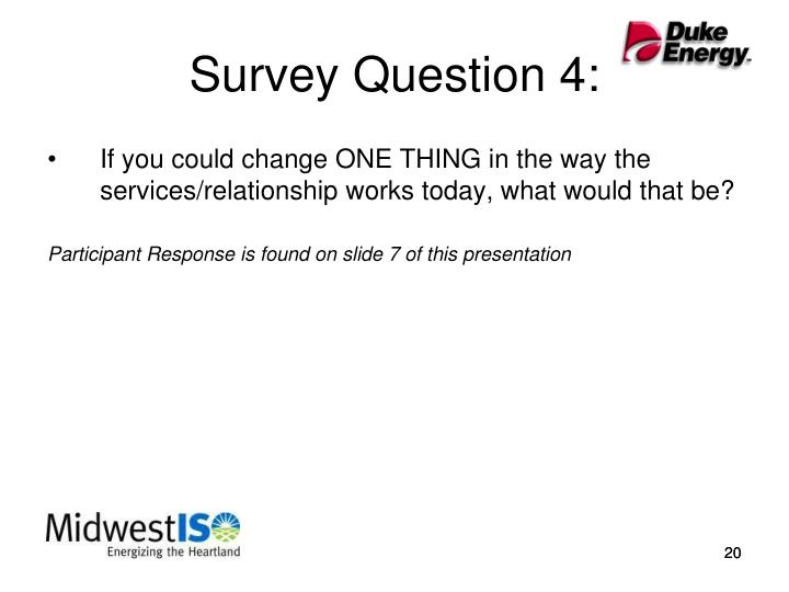 Survey Question 4: