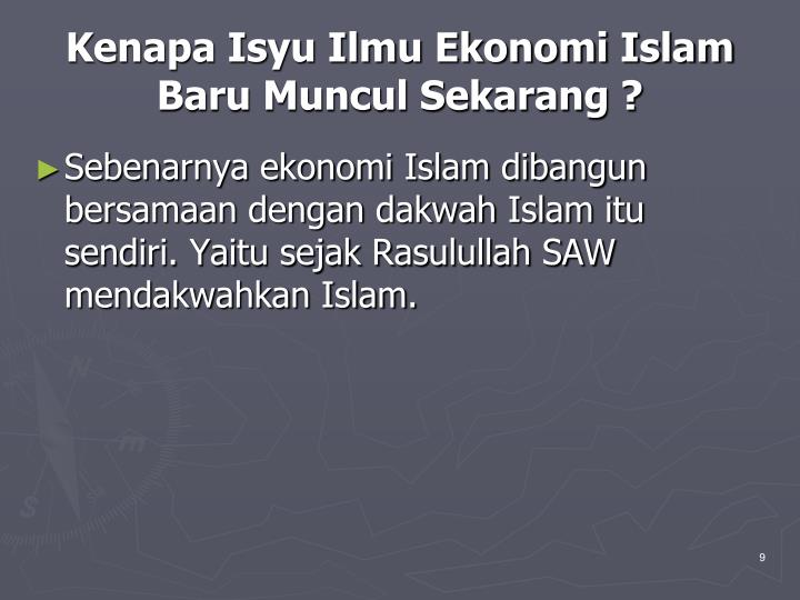 Kenapa Isyu Ilmu Ekonomi Islam Baru Muncul Sekarang ?