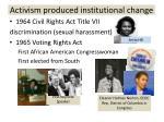 activism produced institutional change