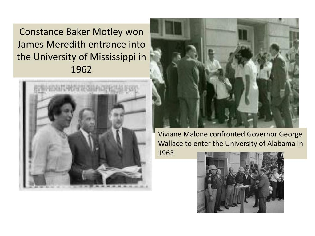 Constance Baker Motley won James Meredith entrance into the University of Mississippi in 1962