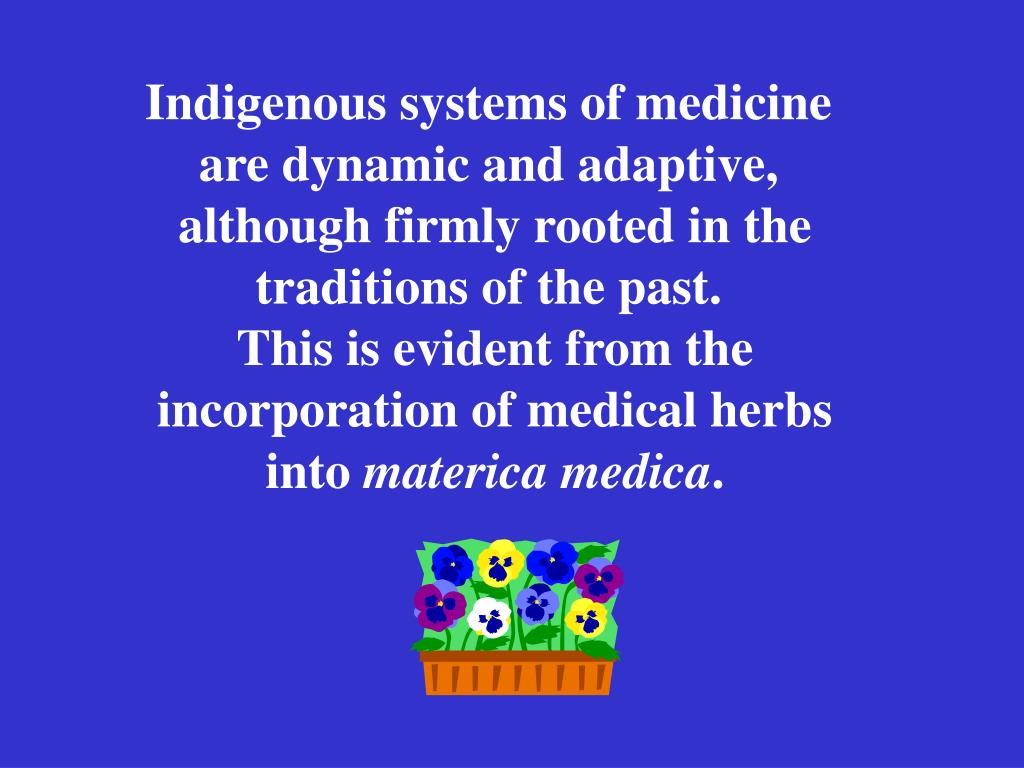 Indigenous systems of medicine