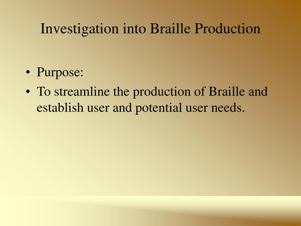 Investigation into Braille Production