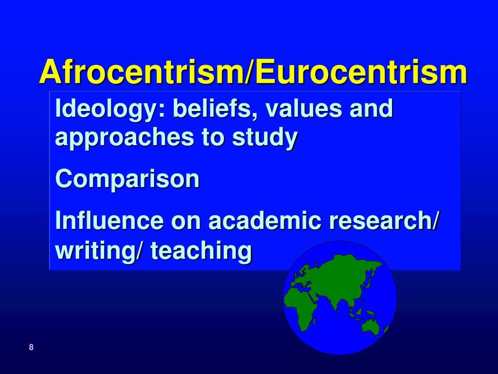 Afrocentrism/Eurocentrism