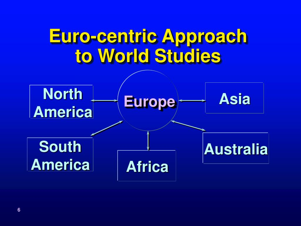 Euro-centric Approach