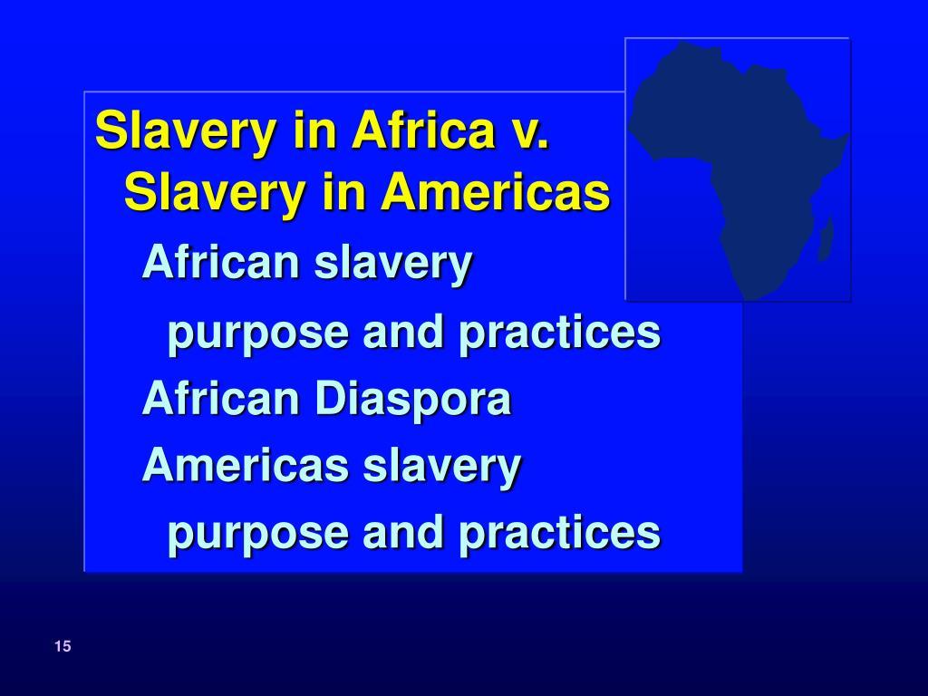 Slavery in Africa v. Slavery in Americas