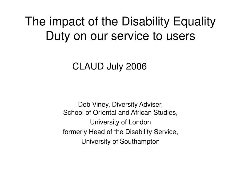 The impact of the Disability Equality Duty on our service to users