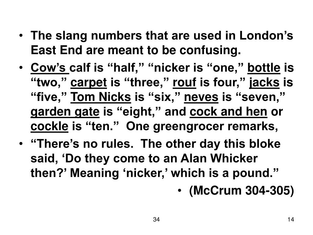 The slang numbers that are used in London's East End are meant to be confusing.