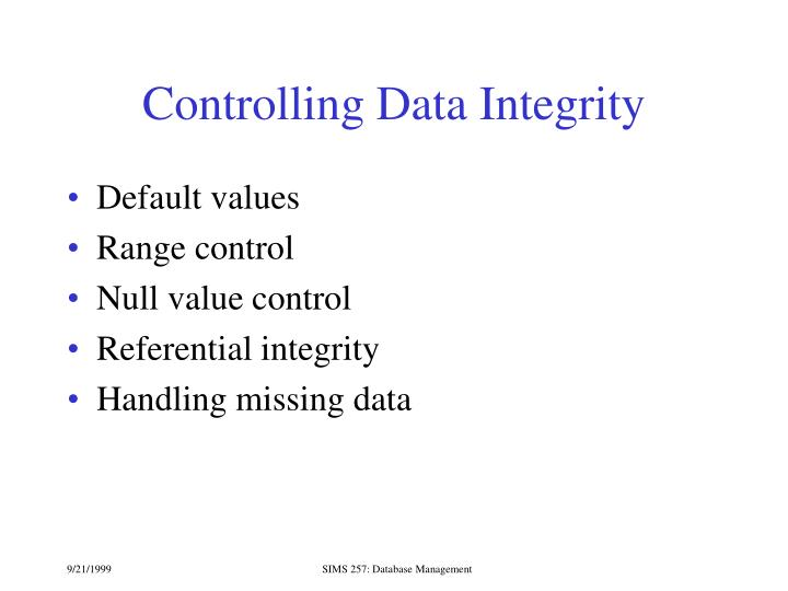 Controlling Data Integrity