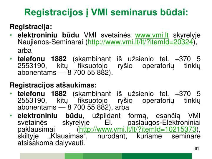 Registracijos į VMI seminarus būdai: