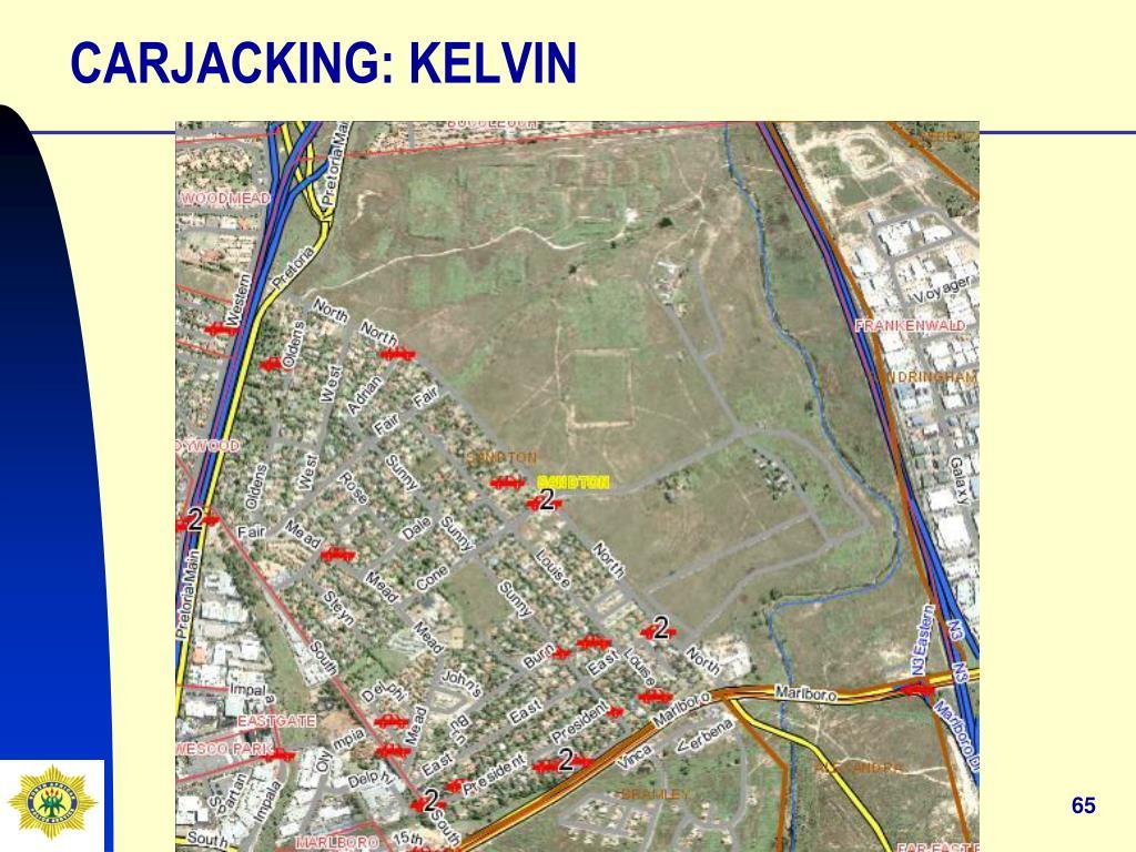 CARJACKING: KELVIN