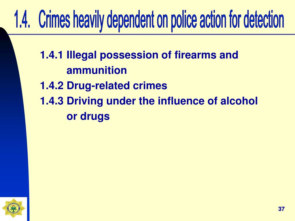 1.4.   Crimes heavily dependent on police action for detection