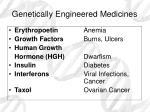 genetically engineered medicines