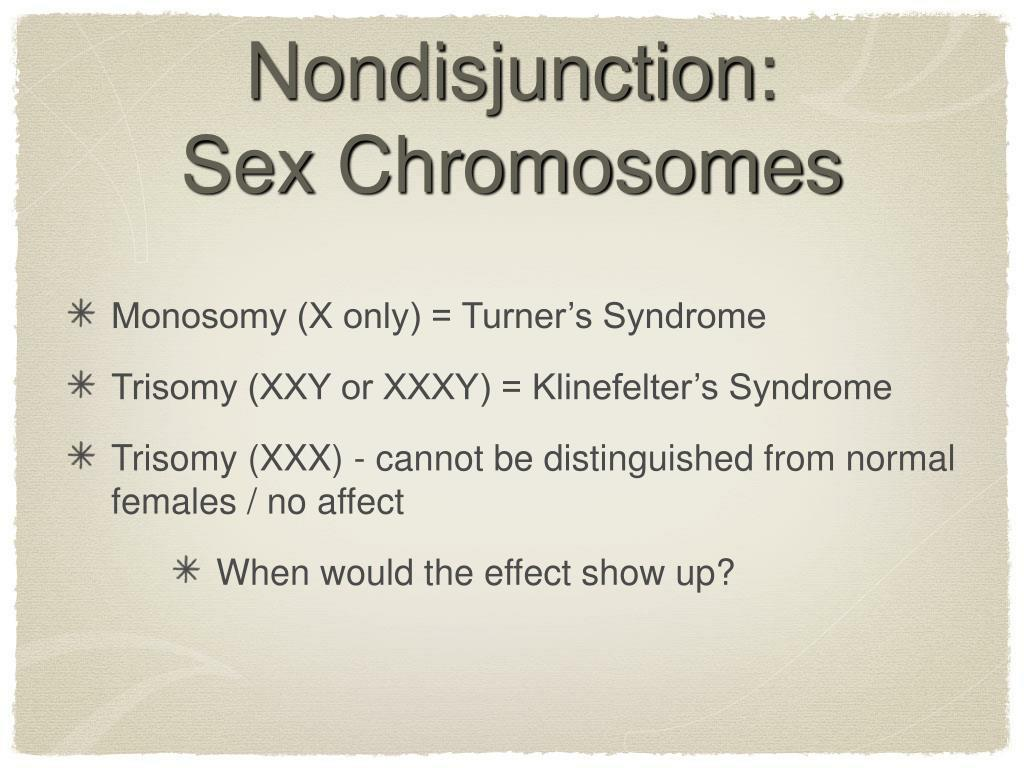 Nondisjunction:               Sex Chromosomes