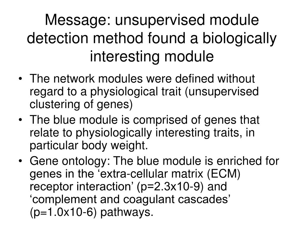 Message: unsupervised module detection method found a biologically interesting module