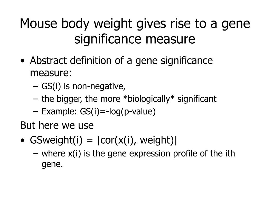 Mouse body weight gives rise to a gene significance measure
