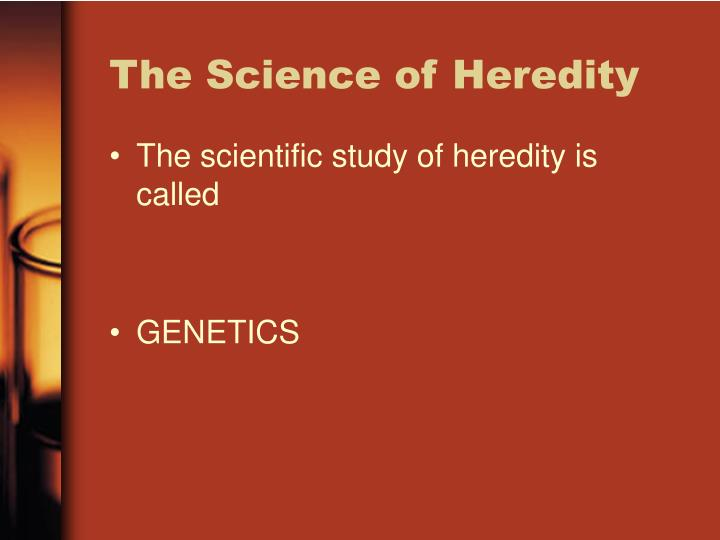 The science of heredity