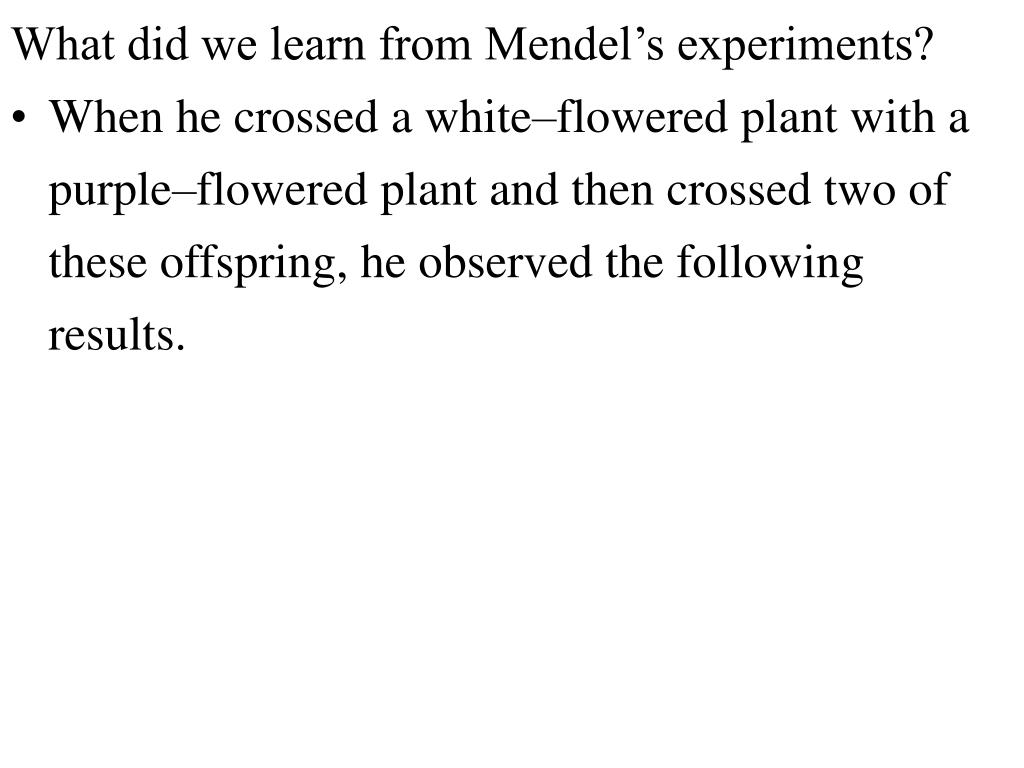 What did we learn from Mendel's experiments?