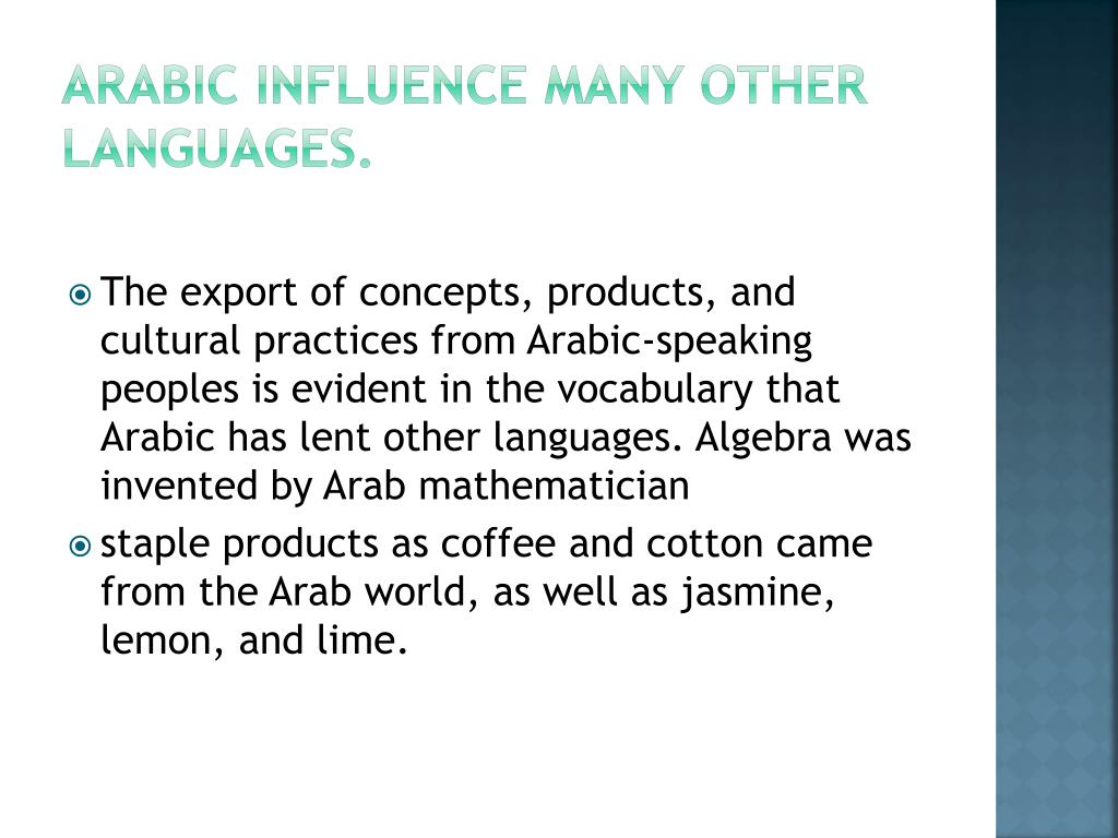 Arabic influence many other languages.