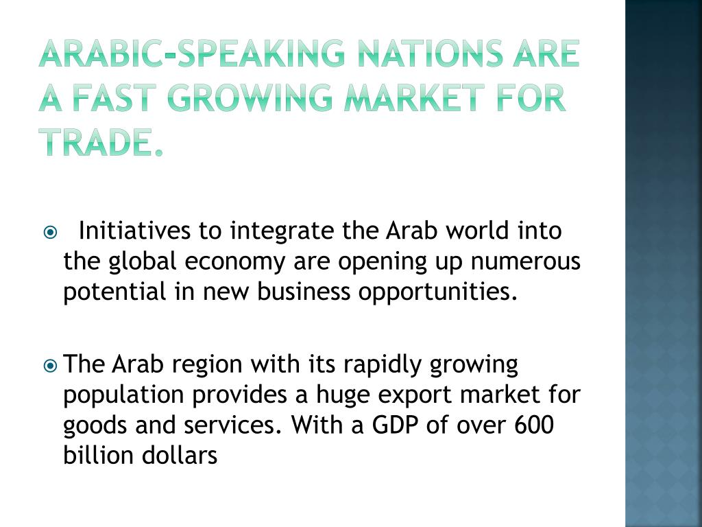 Arabic-speaking nations are a fast growing market for trade.