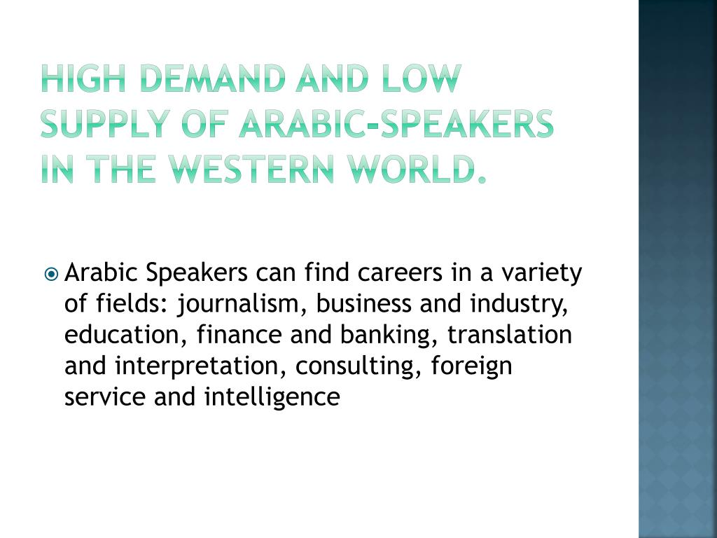 high demand and low supply of Arabic-speakers in the Western world.