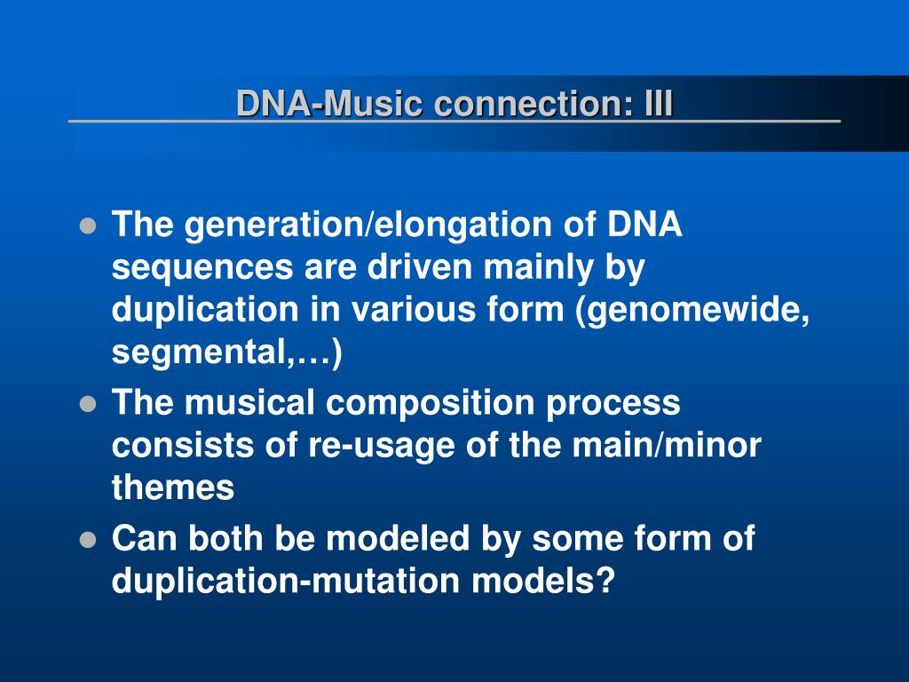 DNA-Music connection: III
