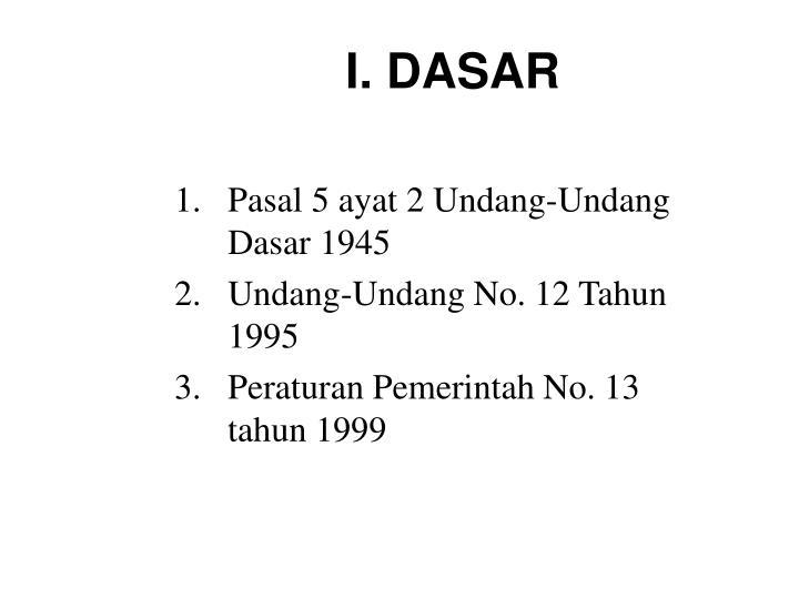 I. DASAR