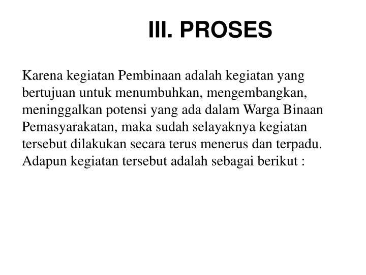 III. PROSES