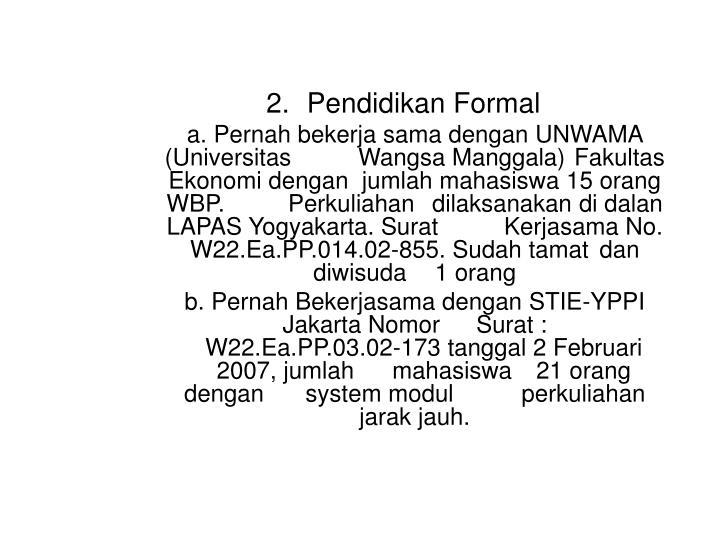 2. Pendidikan Formal