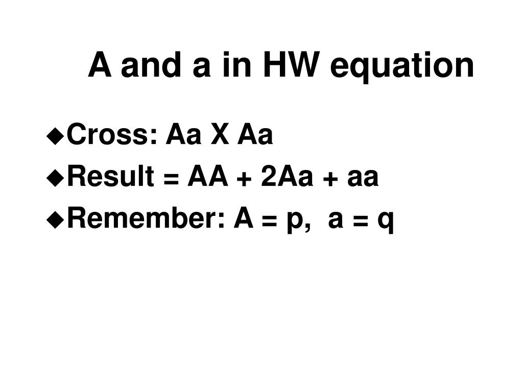 A and a in HW equation
