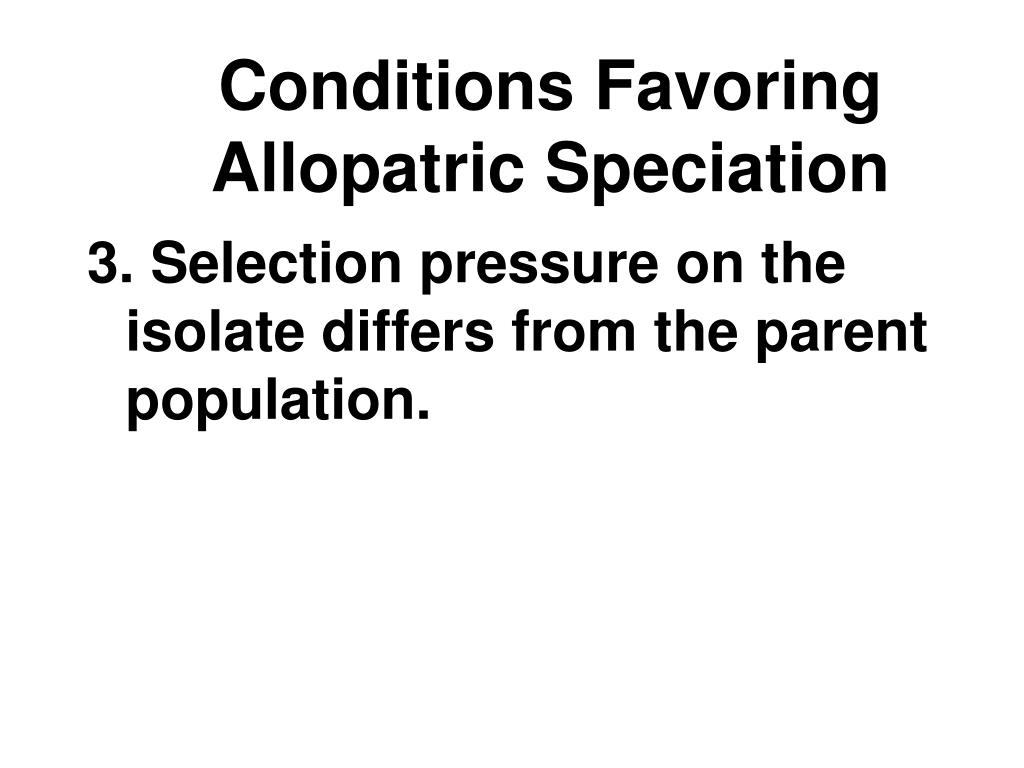 Conditions Favoring Allopatric Speciation