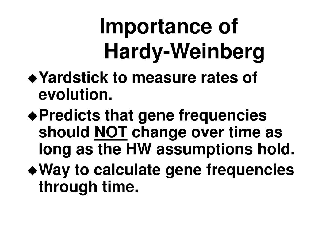 Importance of      Hardy-Weinberg