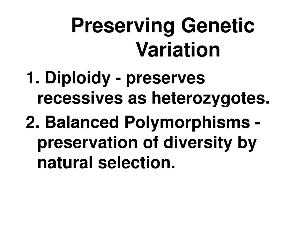 Preserving Genetic Variation