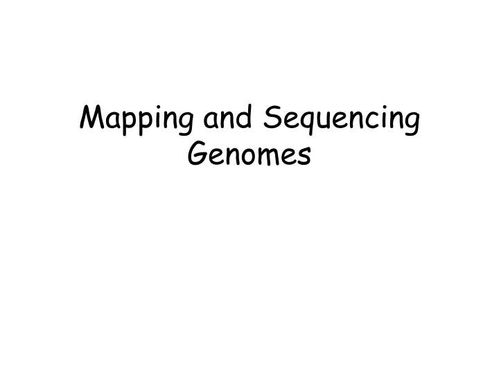 Mapping and sequencing genomes l.jpg