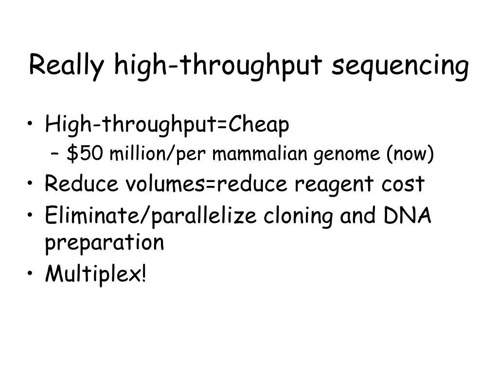 Really high-throughput sequencing