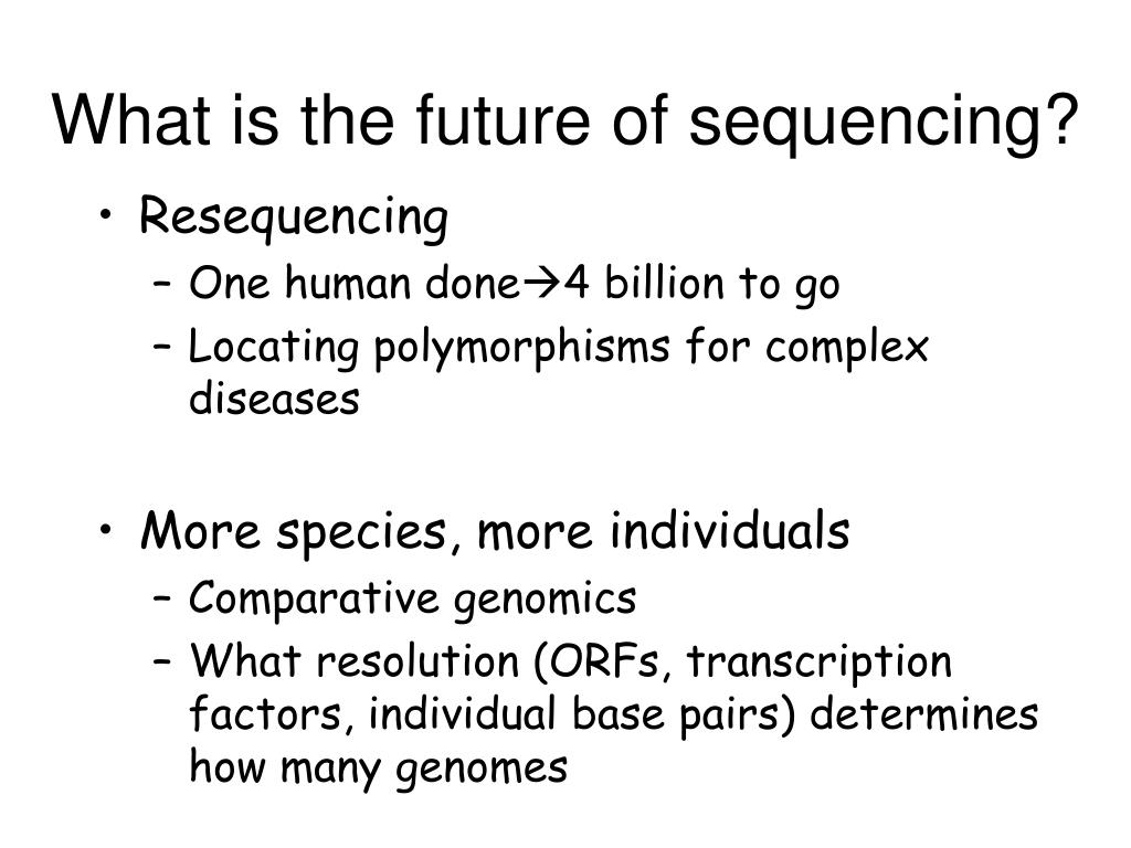 What is the future of sequencing?