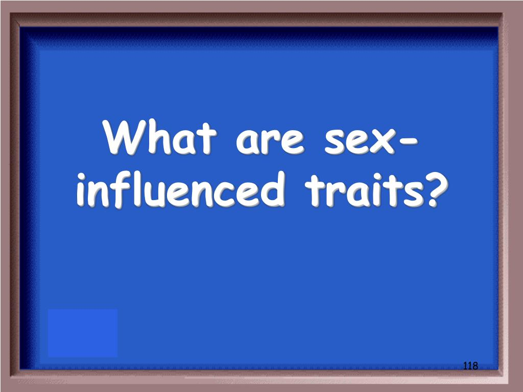 What are sex-influenced traits?