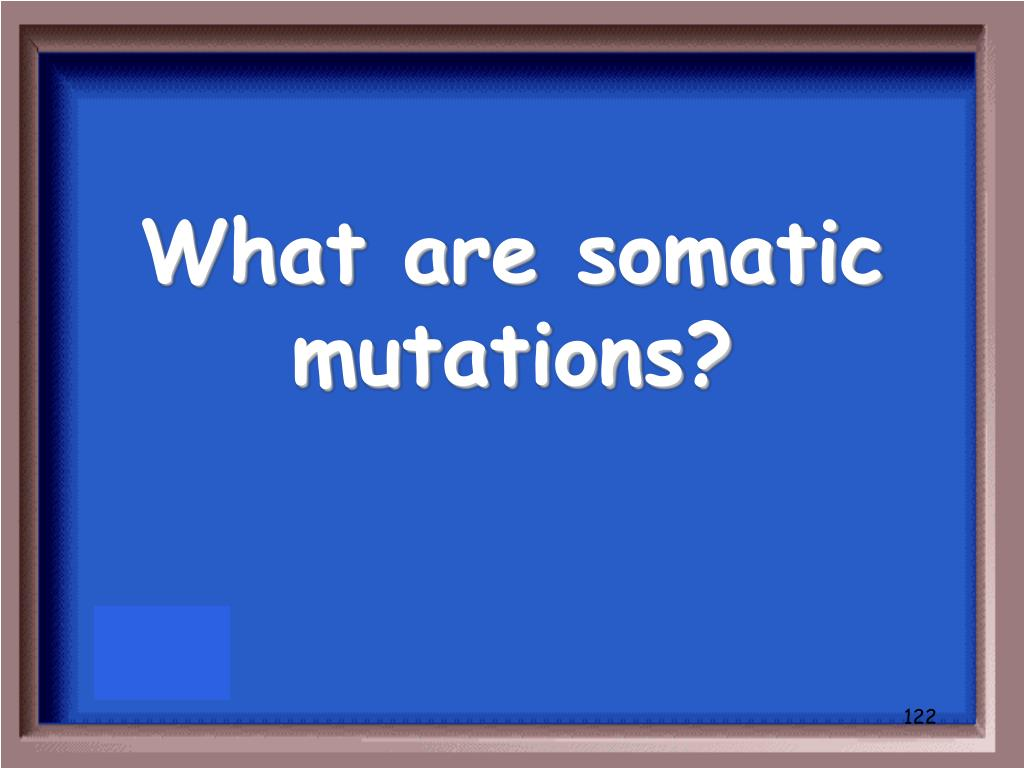 What are somatic mutations?
