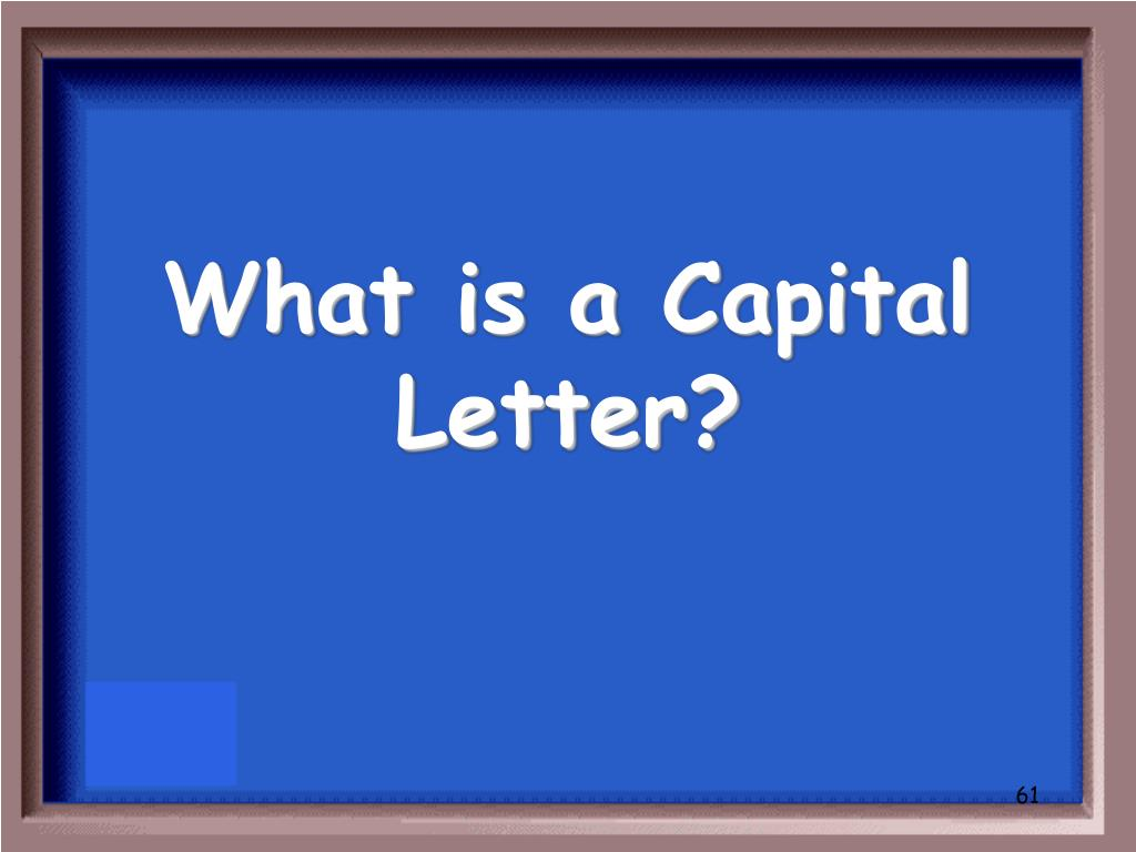What is a Capital Letter?
