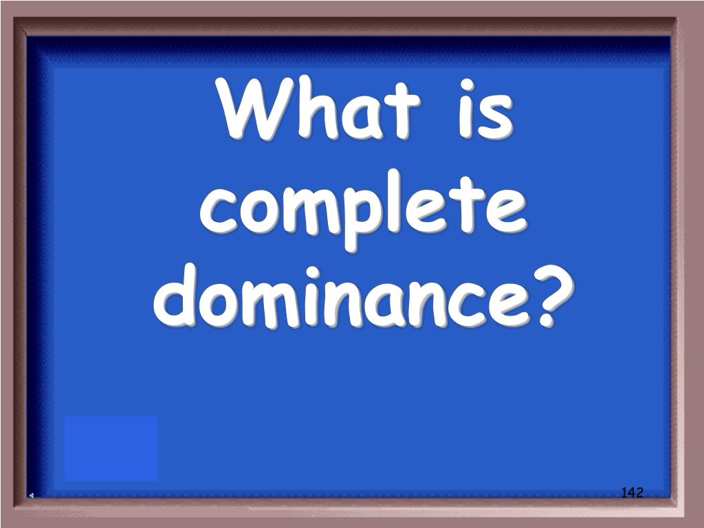 What is complete dominance?