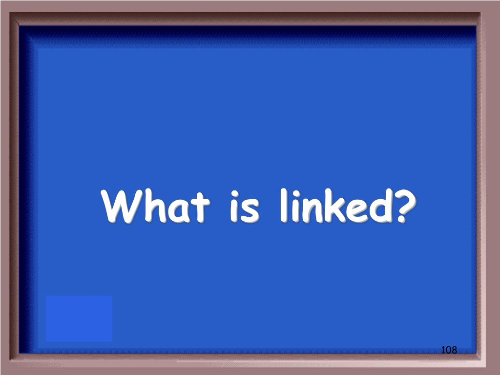 What is linked?
