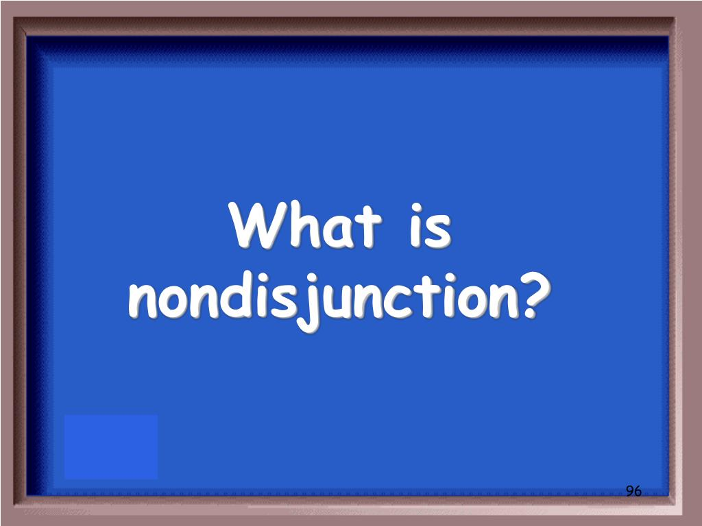 What is nondisjunction?
