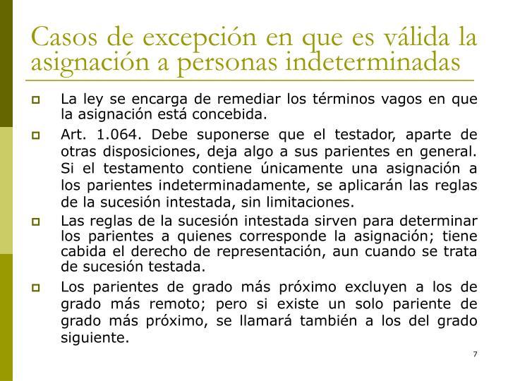 Casos de excepción en que es válida la asignación a personas indeterminadas