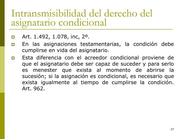 Intransmisibilidad del derecho del asignatario condicional