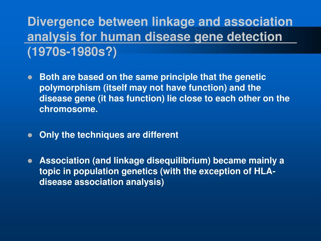 Divergence between linkage and association analysis for human disease gene detection (1970s-1980s?)